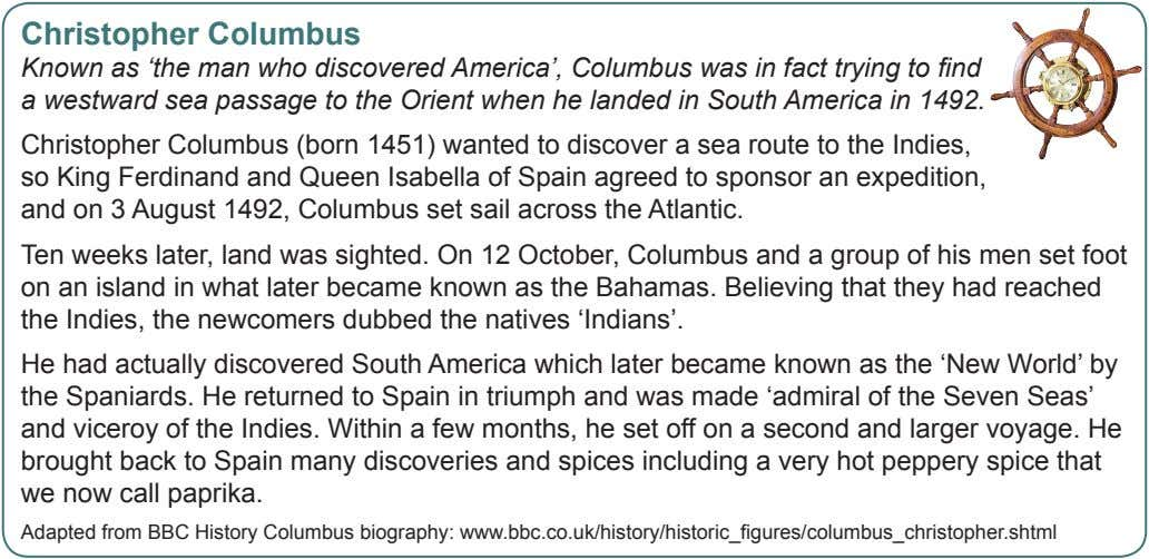 Christopher Columbus Known as 'the man who discovered America', Columbus was in fact trying to