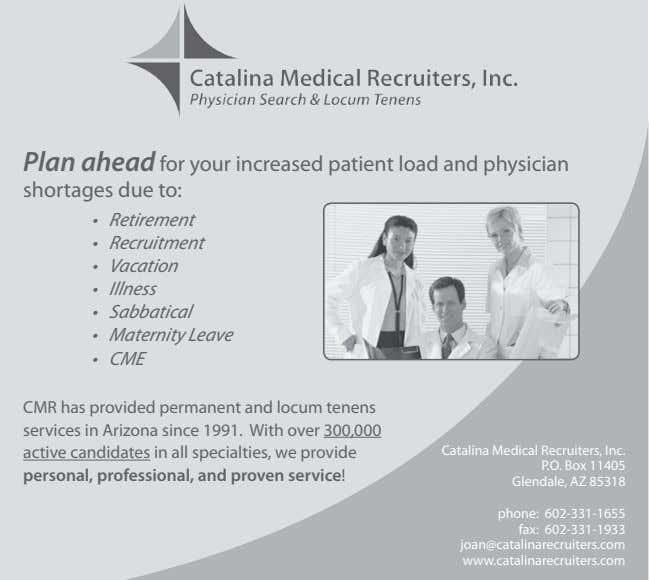 Plan ahead for your increased patient load and physician shortages due to: • Retirement •