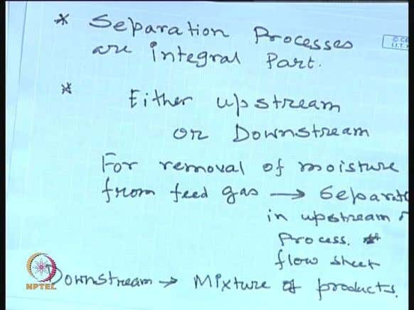 part of any process flow sheet. (Refer Slide Time: 01:02) So, any separation any detail process