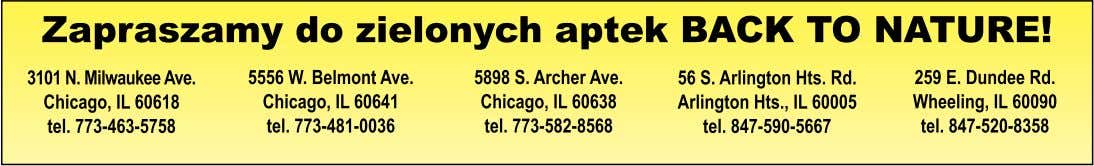 Zapraszamy do zielonych aptek BACK TO NATURE! 3101 N. Milwaukee Ave. Chicago, IL 60618 tel.