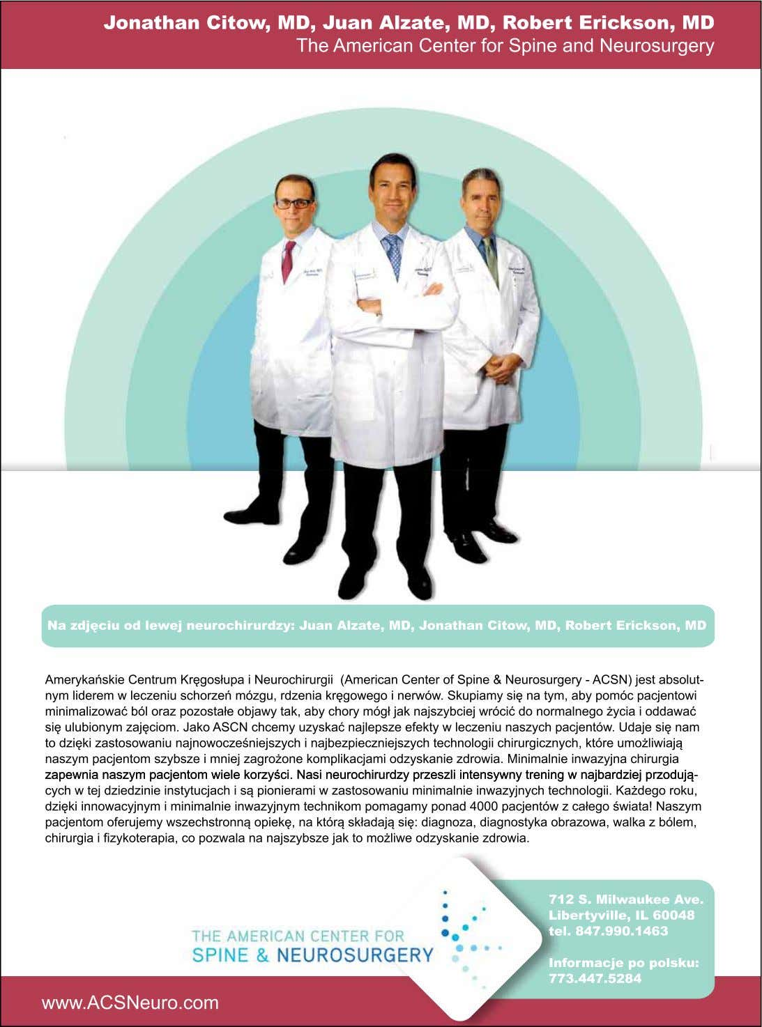 Jonathan Citow, MD, Juan Alzate, MD, Robert Erickson, MD The American Center for Spine and