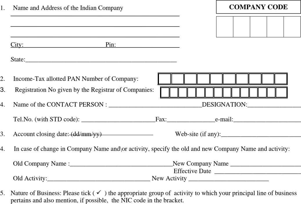 1. Name and Address of the Indian Company COMPANY CODE City: Pin: State: 2. Income-Tax