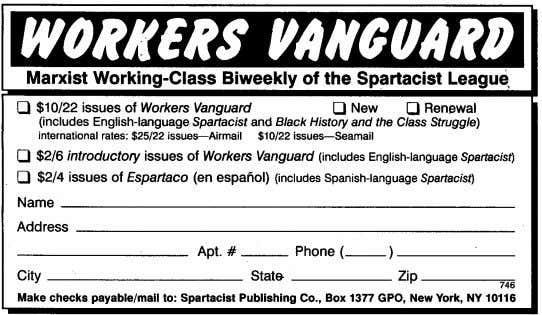 Marxist Working-Class Biweekly of the Spartacist League, 0$10/22 issues of Workers Vanguard 0 New 0