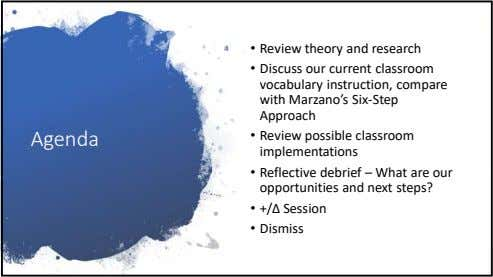 • Review theory and research • Discuss our current classroom vocabulary instruction, compare with Marzano's