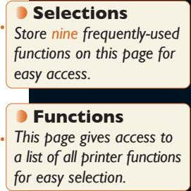 Selections Store nine frequently-used functions on this page for easy access. Functions This page gives