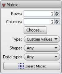 Matrix - enter the number of rows and columns required, designate type, such as zero-filled,
