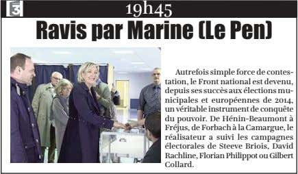 19h45 Ravis par Marine (Le Pen) Autrefois simple force de contes- tation, le Front national