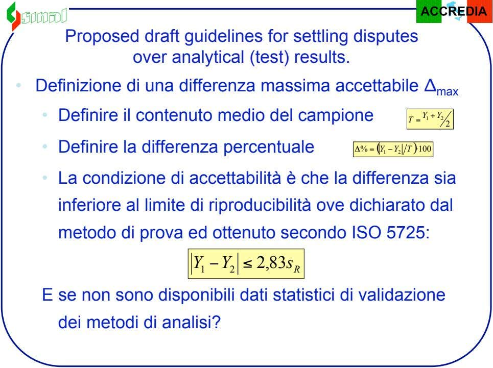 Proposed draft guidelines for settling disputes over analytical (test) results. • Definizione di una differenza massima