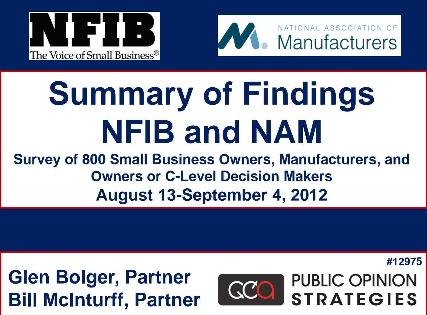 Summary of Findings NFIB and NAM Survey of 800 Small Business Owners, Manufacturers, and Owners