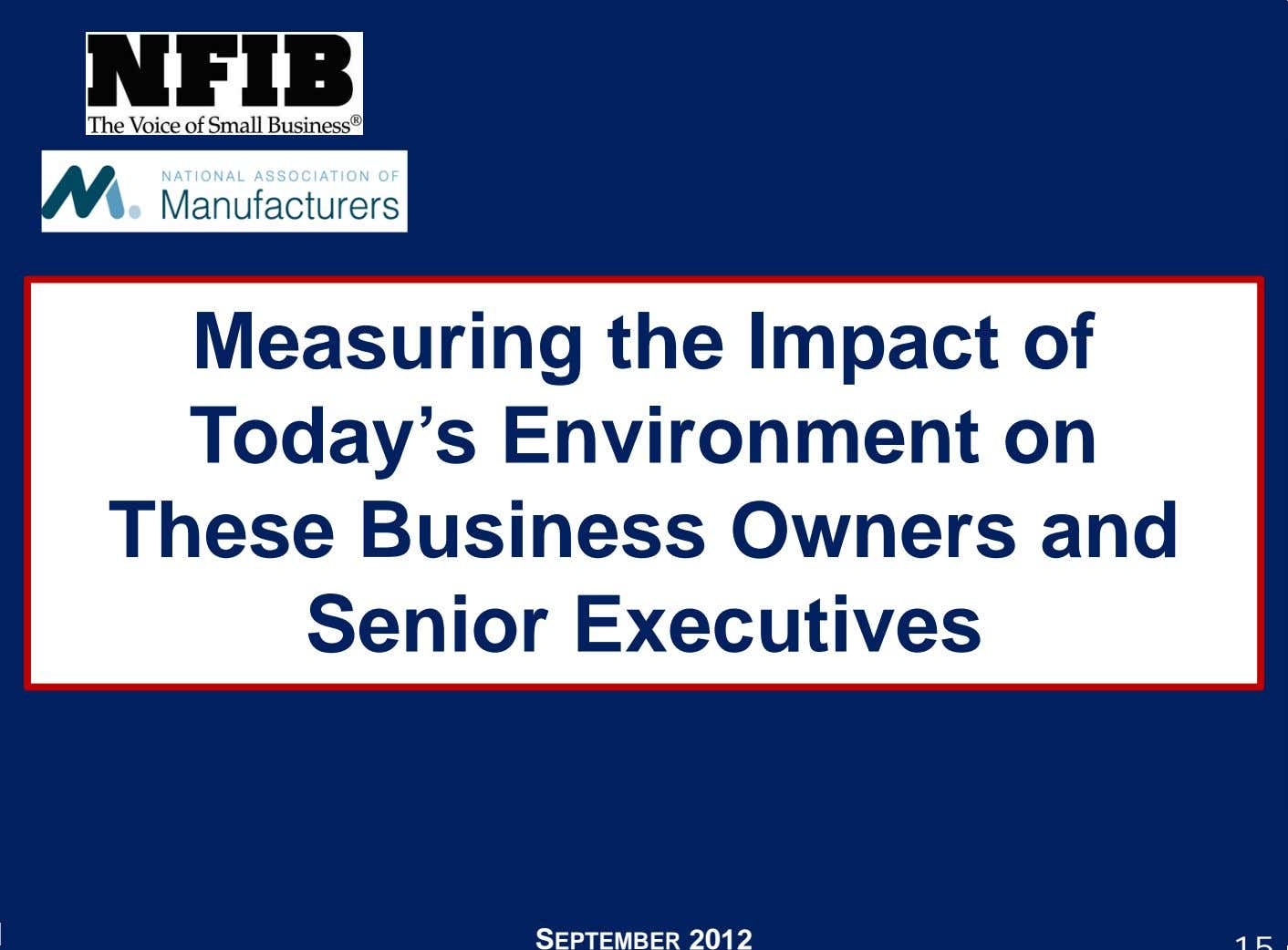 Measuring the Impact of Today's Environment on These Business Owners and Senior Executives SEPTEMBER 2012