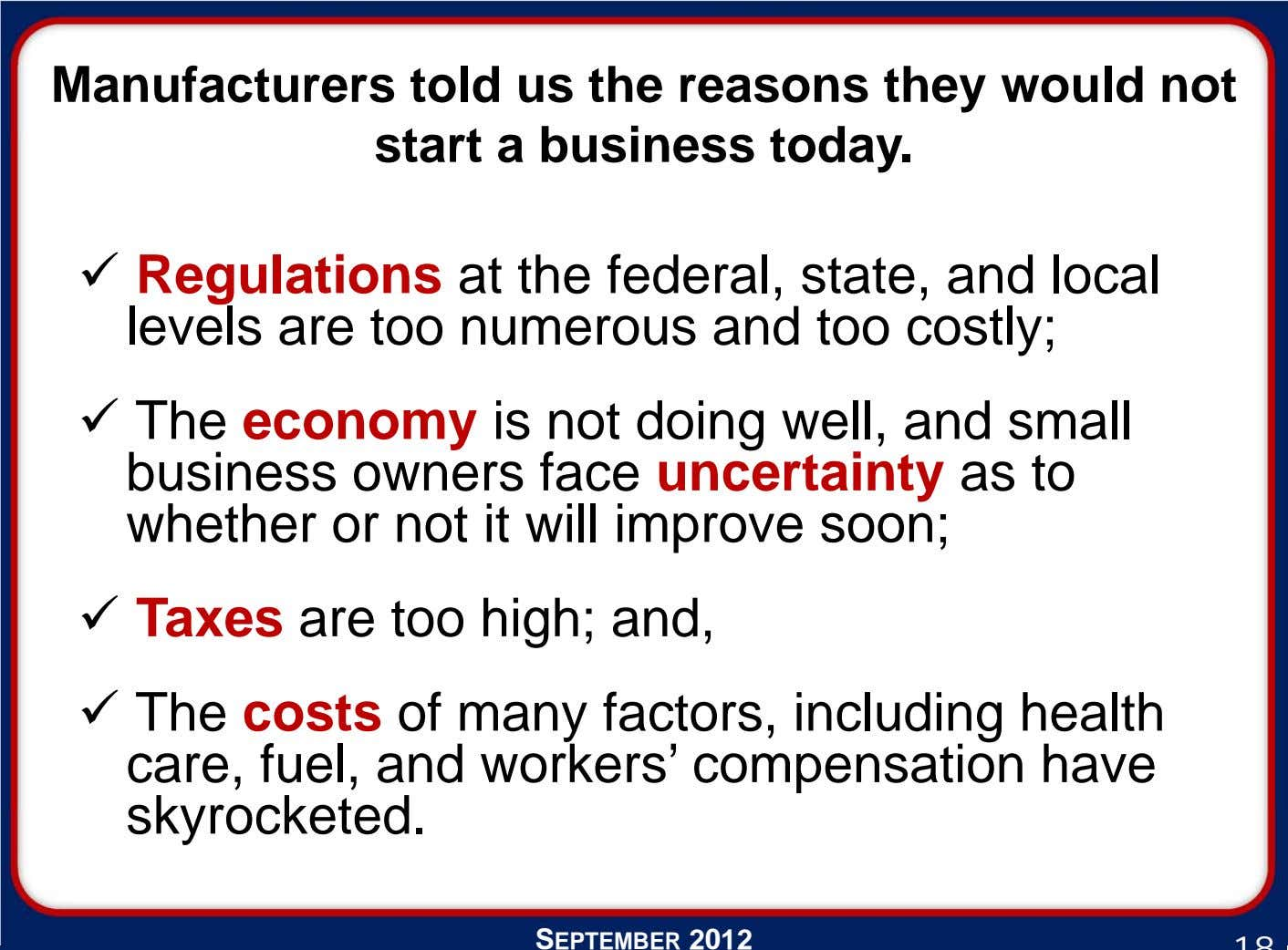 Manufacturers told us the reasons they would not start a business today.  Regulations at