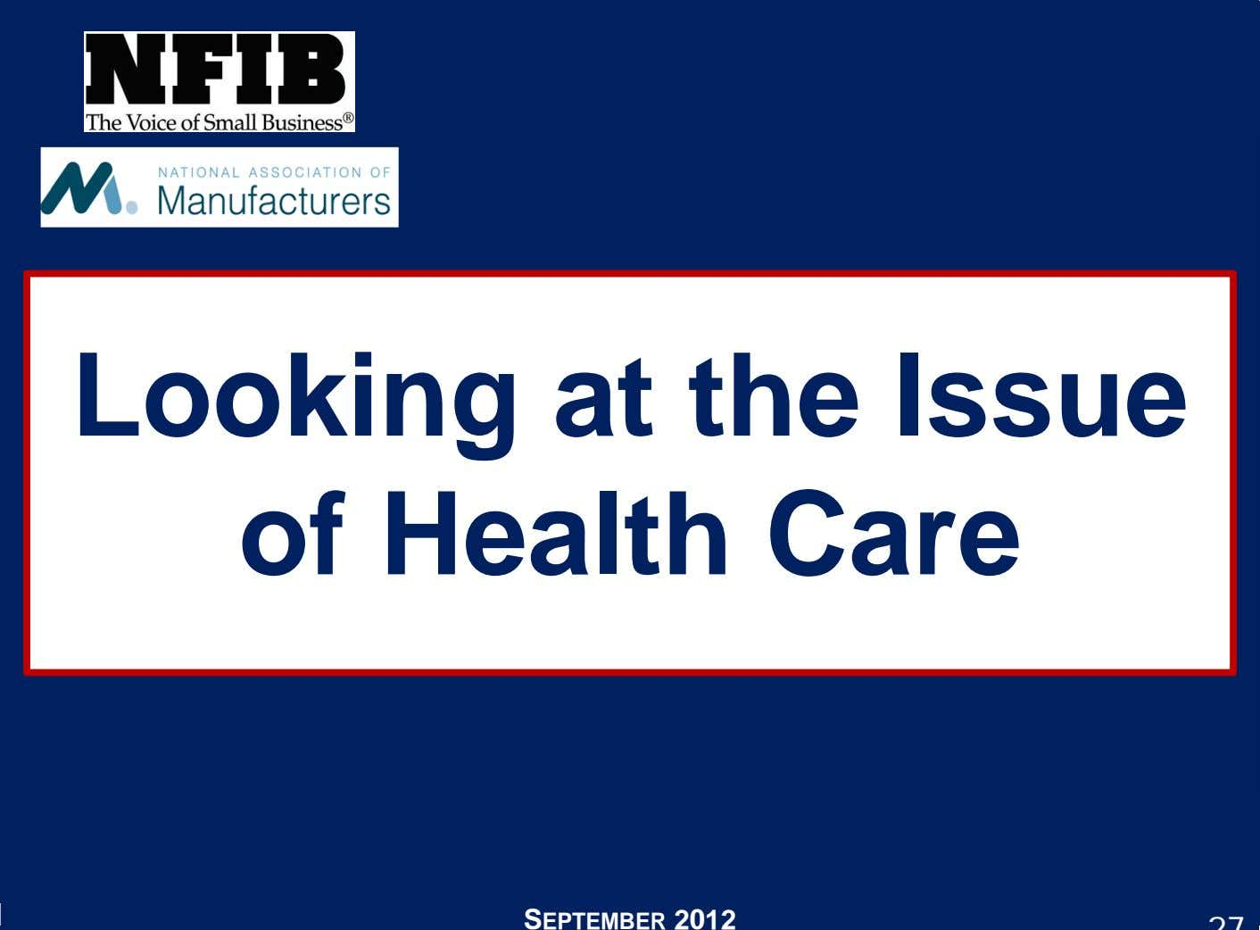 Looking at the Issue of Health Care SEPTEMBER 2012