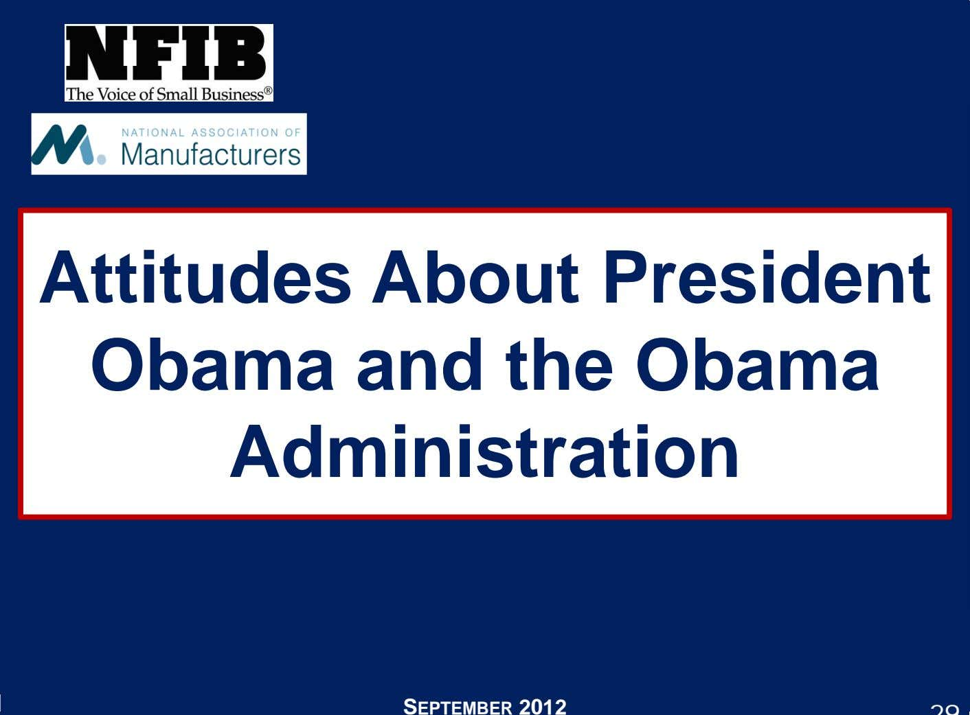 Attitudes About President Obama and the Obama Administration SEPTEMBER 2012