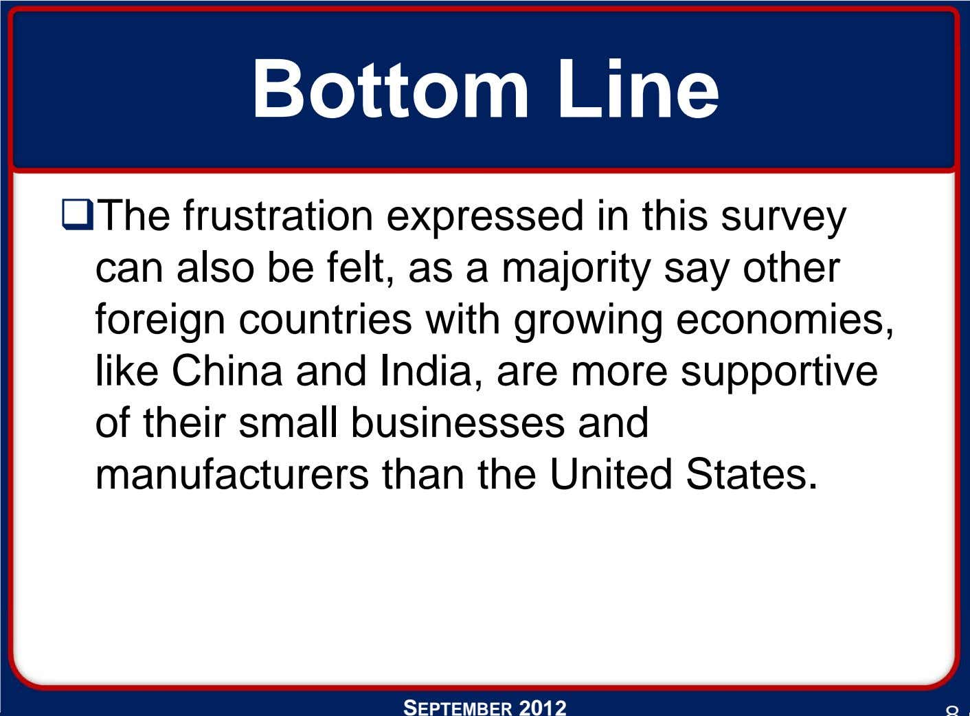 Bottom Line The frustration expressed in this survey can also be felt, as a majority