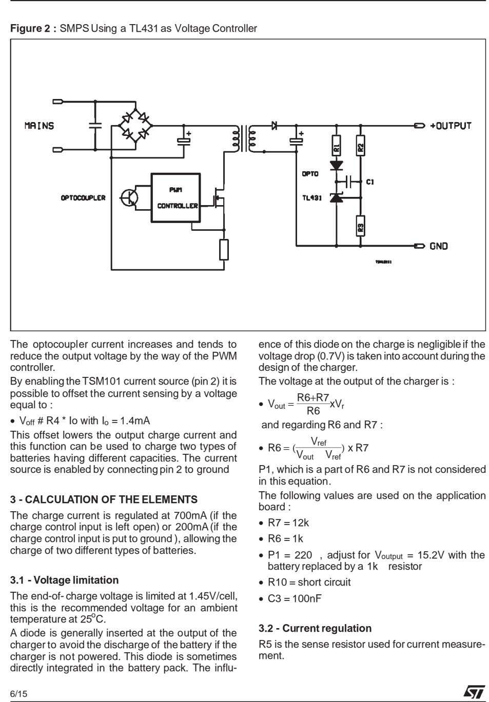 Figure 2 : SMPS Using a TL431 as Voltage Controller The optocoupler current increases and