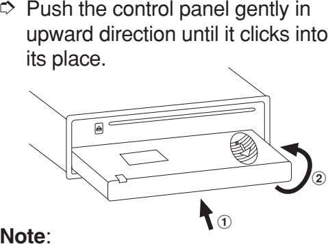 ➮ Push the control panel gently in upward direction until it clicks into its place.