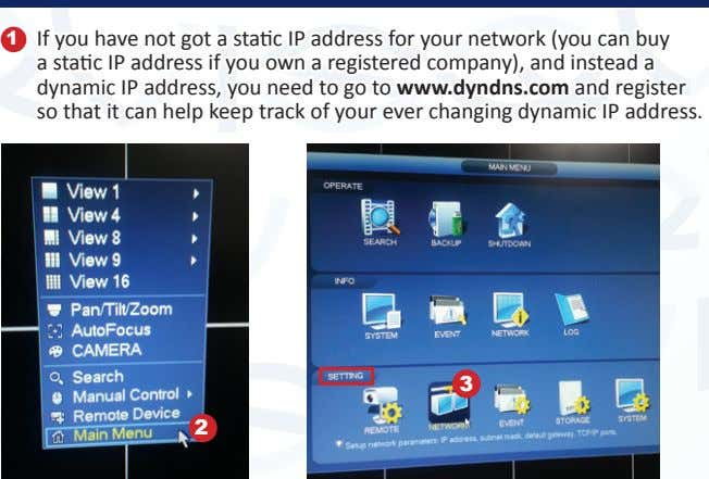1 If you have not got a static IP address for your network (you can