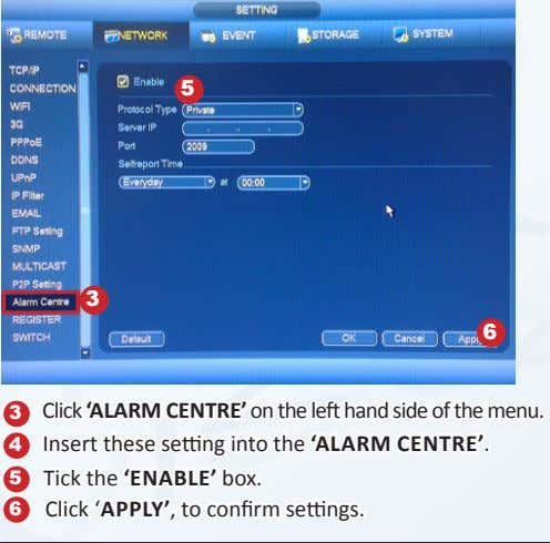 5 3 6 3 Click 'ALARM CENTRE' on the left hand side of the menu.