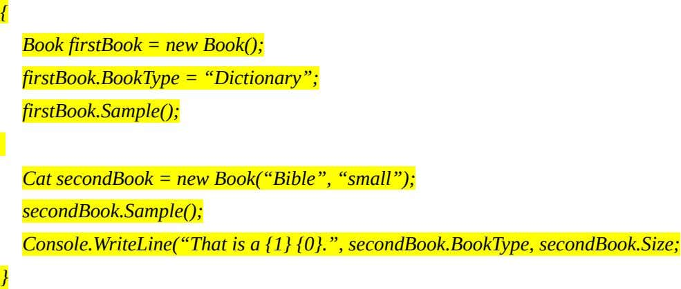 "{ BookfirstBook=newBook(); firstBook.BookType=""Dictionary""; firstBook.Sample();"