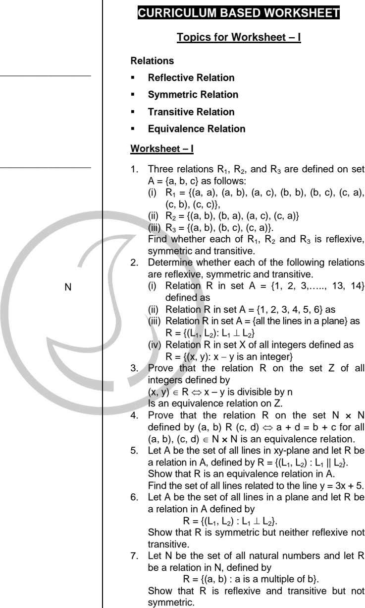 CURRICULUM BASED WORKSHEET Topics for Worksheet – I Relations Reflective Relation Symmetric Relation Transitive