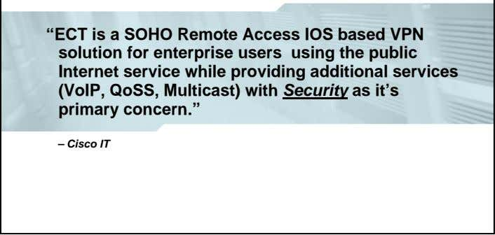 """ECT is a SOHO Remote Access IOS based VPN solution for enterprise users using the"