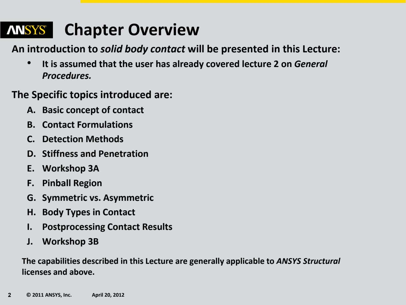 Chapter Overview An introduction to solid body contact will be presented in this Lecture: •