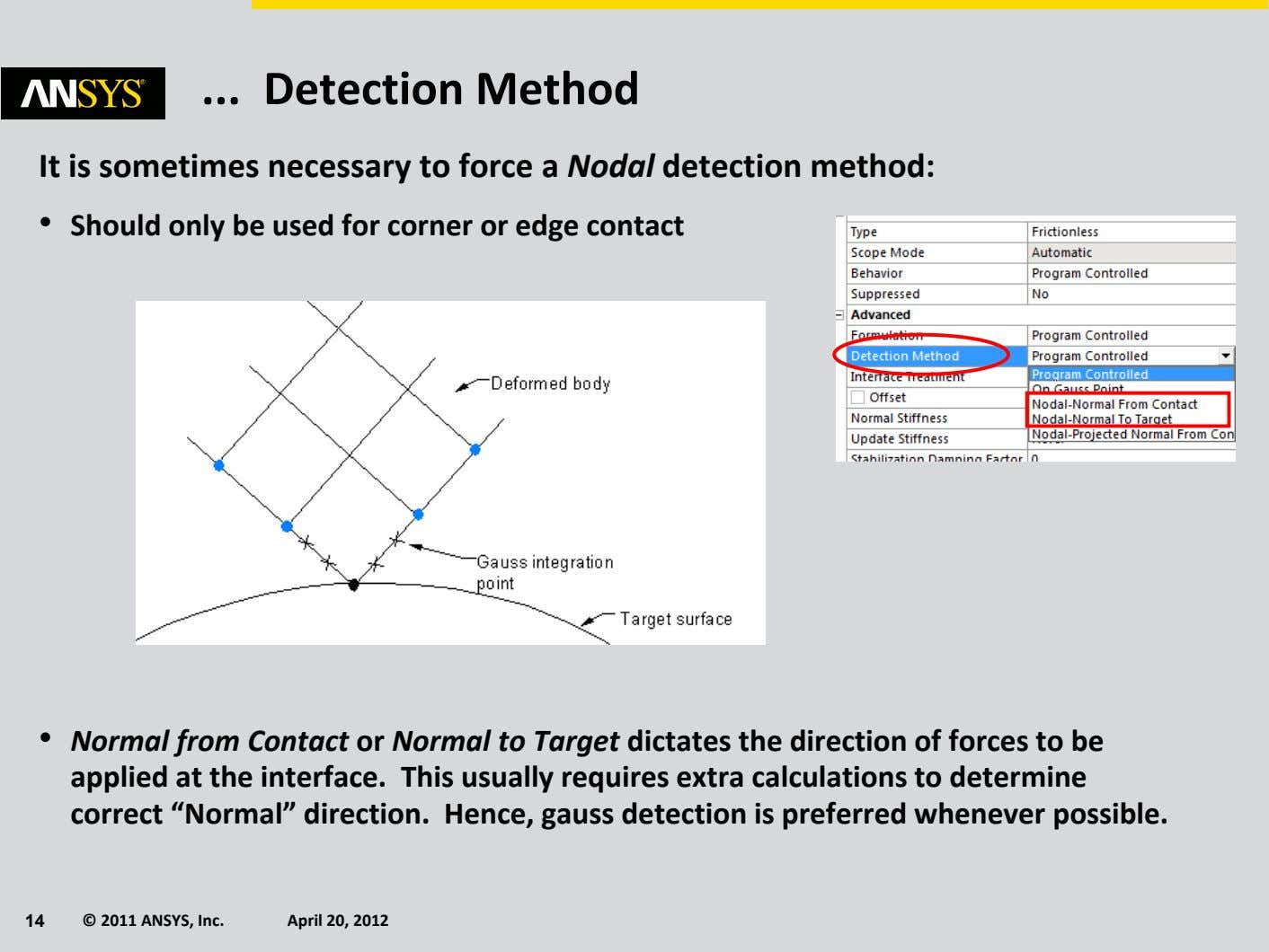 Detection Method It is sometimes necessary to force a Nodal detection method: • Should only