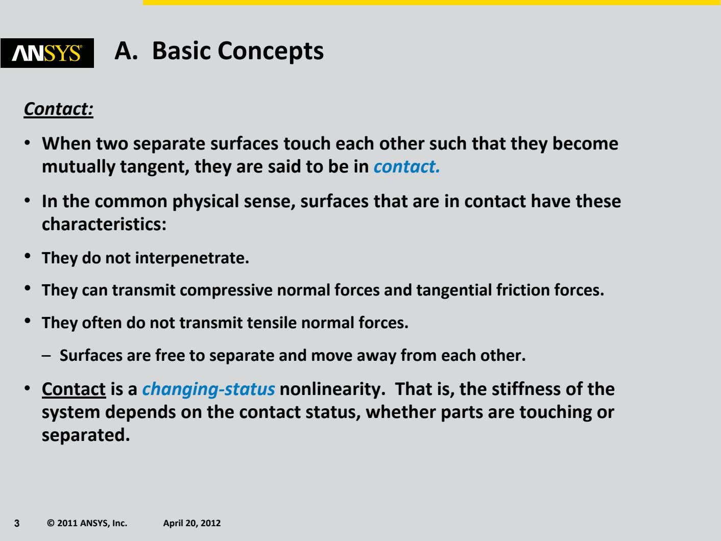 A. Basic Concepts Contact: • When two separate surfaces touch each other such that they