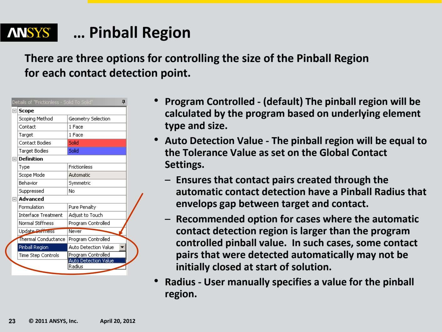 … Pinball Region There are three options for controlling the size of the Pinball Region