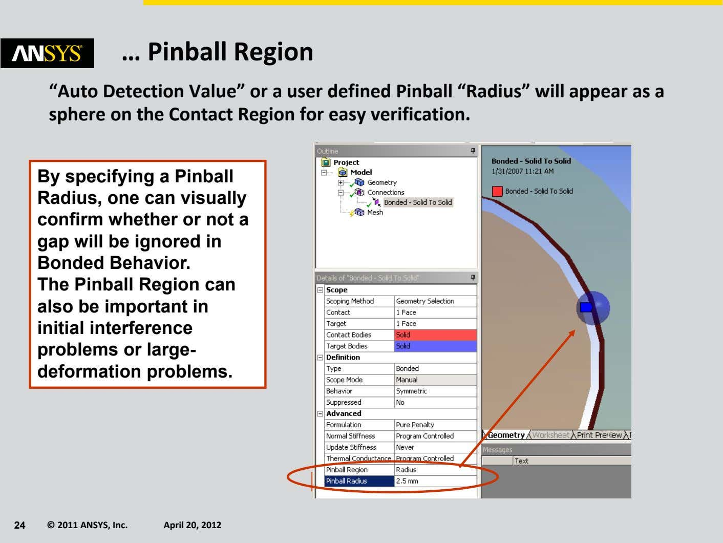 "… Pinball Region ""Auto Detection Value"" or a user defined Pinball ""Radius"" will appear as"