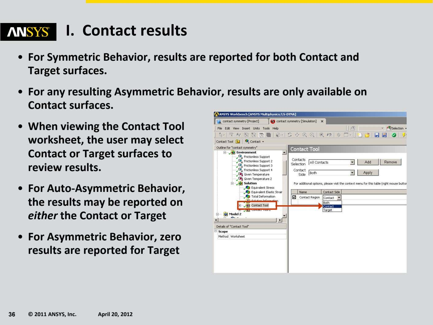 I. Contact results • For Symmetric Behavior, results are reported for both Contact and Target