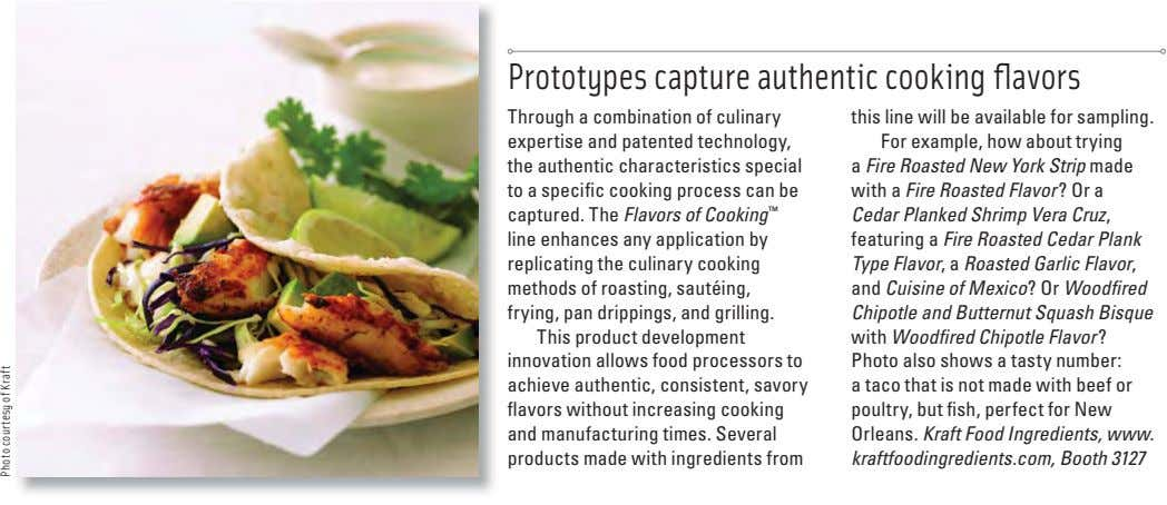 Prototypes capture authentic cooking fl avors Through a combination of culinary expertise and patented technology, the