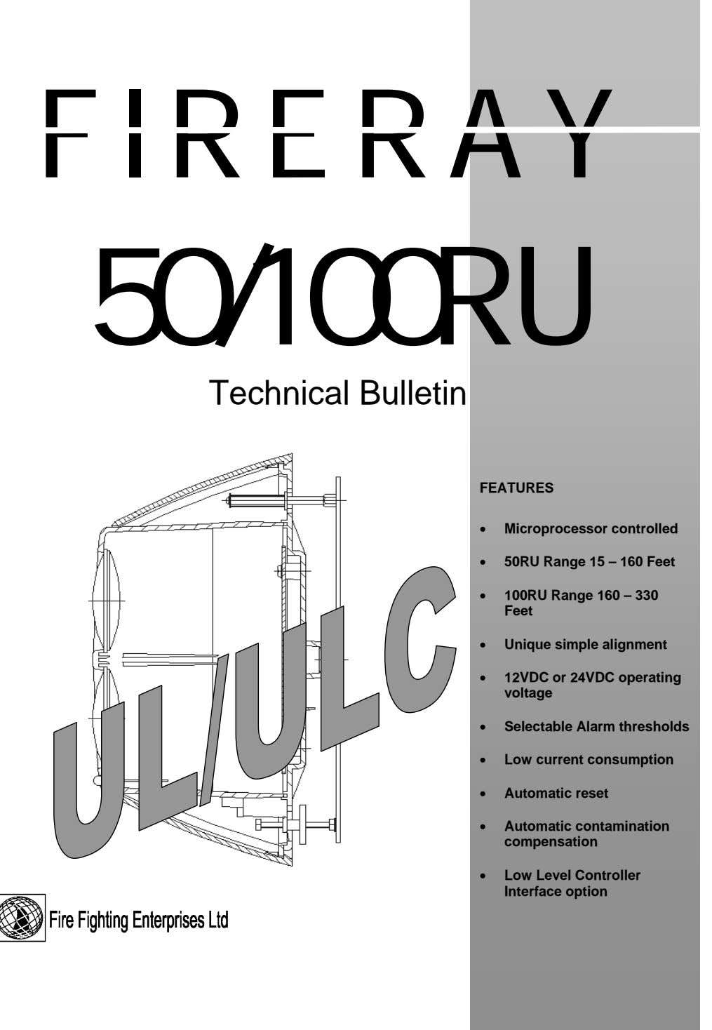 FIRERAY 50/100RU Technical Bulletin FEATURES • Microprocessor controlled • 50RU Range 15 – 160 Feet