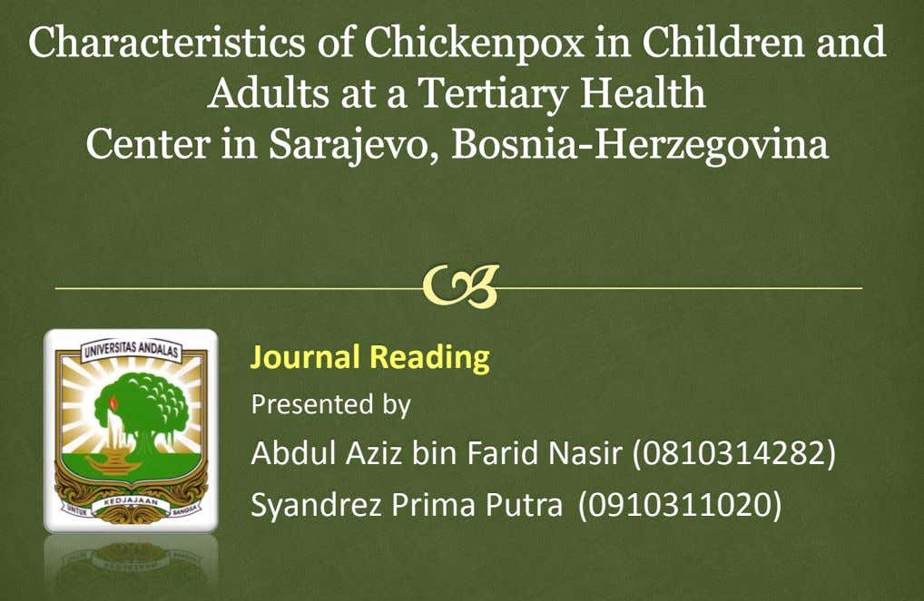 Journal Reading Presented by Abdul Aziz bin Farid Nasir (0810314282) Syandrez Prima Putra (0910311020)