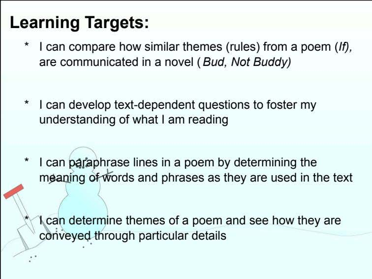 * I can compare how similar themes (rules) from a poem (If), are communicated in a