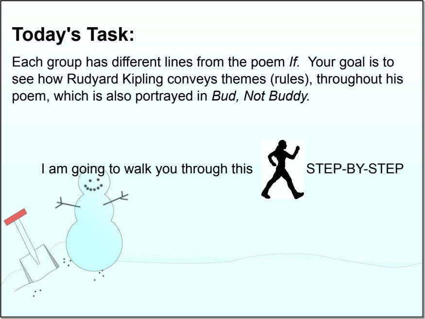 Today's Task: Each group has different lines from the poem If. Your goal is to see
