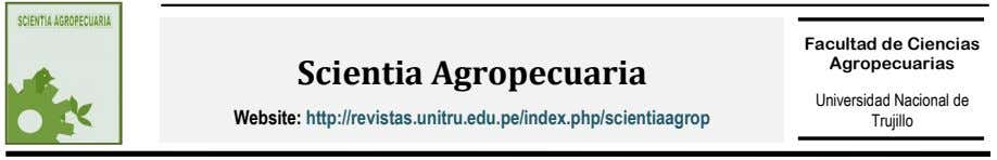 Facultad de Ciencias Agropecuarias Scientia Agropecuaria Website: http://revistas.unitru.edu.pe/index.php/scientiaagrop