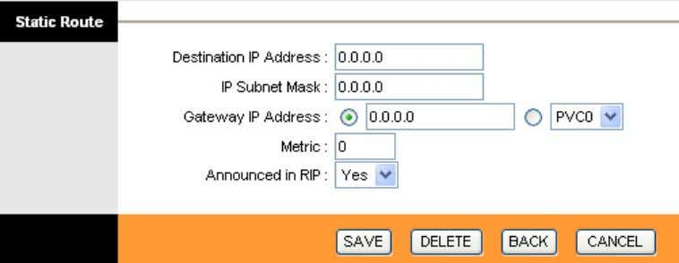 add a new route in the next screen (shown in Figure 4-14). Figure 4-14 Destination IP