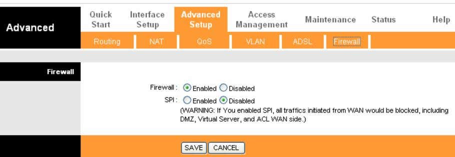 and you will see the next screen (shown in Figure 4-25). Figure 4-25 Firewall: Select this