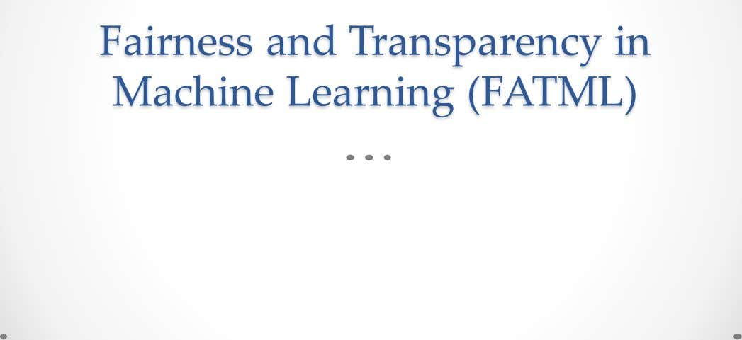 Fairness and Transparency in Machine Learning (FATML)