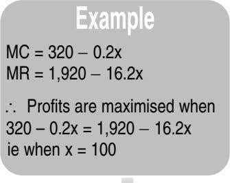 Example MC = 320 − 0.2x MR = 1,920 − 16.2x ∴ Profits are maximised