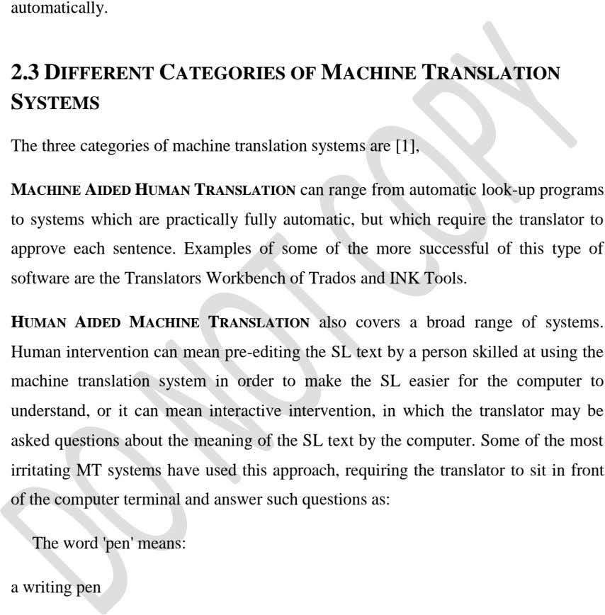 automatically. 2.3 DIFFERENT CATEGORIES OF MACHINE TRANSLATION SYSTEMS The three categories of machine translation systems are