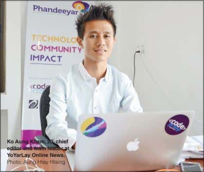 Ko Aung Kham, 23, chief editor and team leader at YoYarLay Online News. Photo: Aung Htay