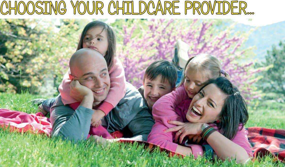 Feature Choosing a childcare provider for your child is one of the most important decisions you