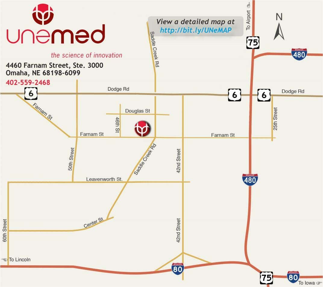 View a detailed map at http://bit.ly/UNeMAP 4460 Farnam Street, Ste. 3000 Omaha, NE 68198-6099 402-559-2468