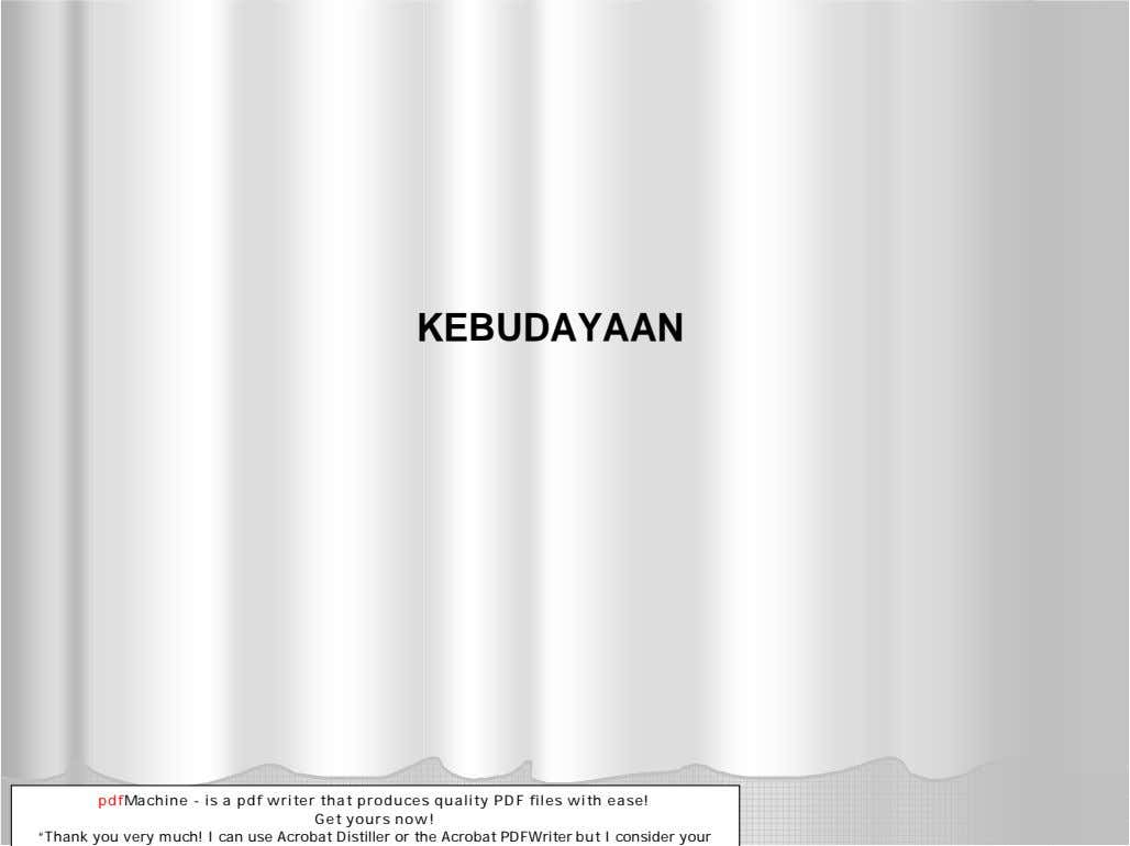 KEBUDAYAAN pdfMachine - is a pdf writer that produces quality PDF files with ease! Get