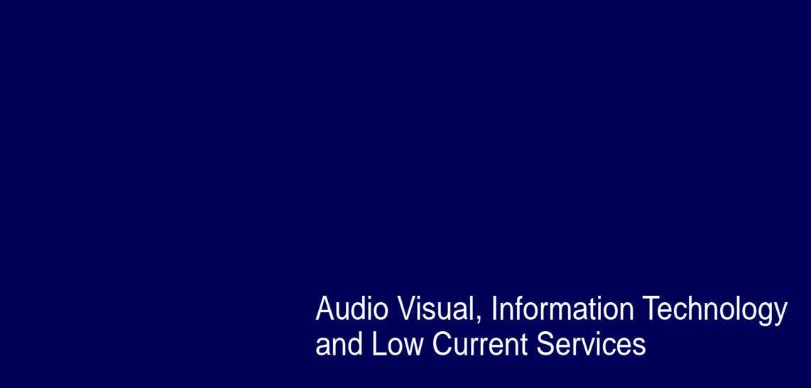 Audio Visual, Information Technology and Low Current Services 1