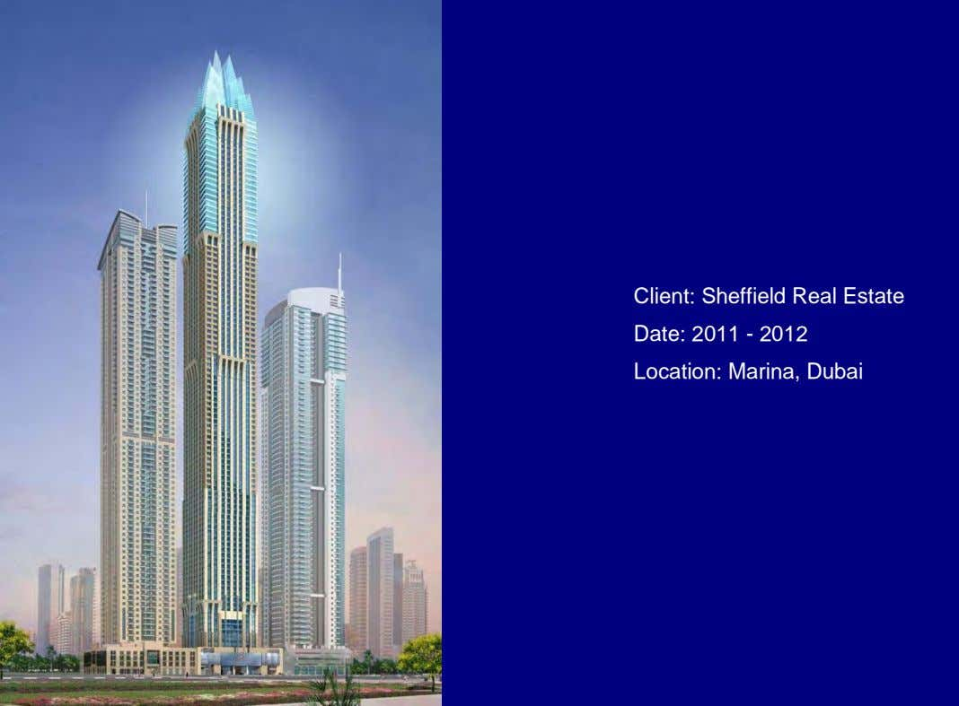 Client: Sheffield Real Estate Date: 2011 - 2012 Location: Marina, Dubai