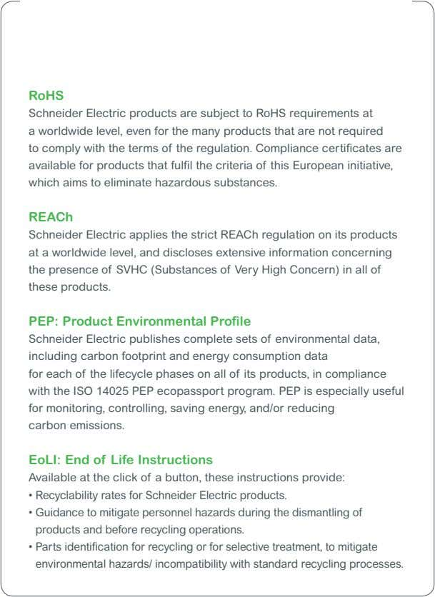 RoHS Schneider Electric products are subject to RoHS requirements at a worldwide level, even for