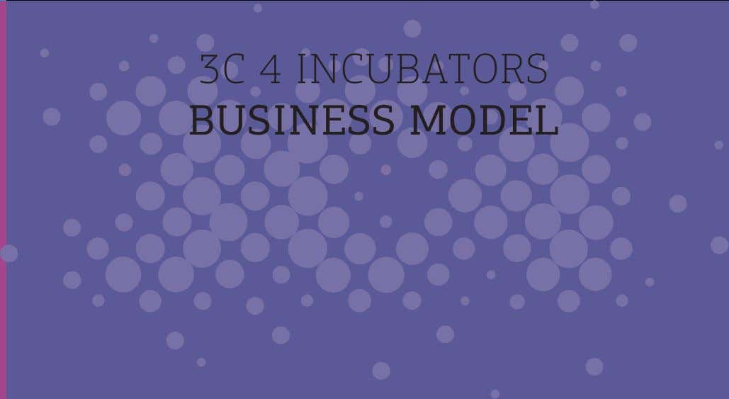 3C 4 iNCUBators BuSINESS MODEl